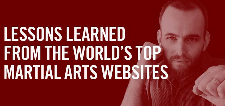 12 Lessons Learned from the world's top Martial Arts Websites